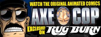 RugBurn Axe Cop Motion Comics